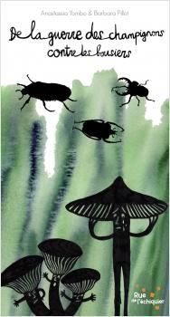 De la guerre des champignons contre les bousiers