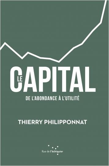 Le Capital,de l'abondance à l'utilité