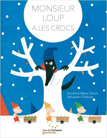 Monsieur Loup a les crocs