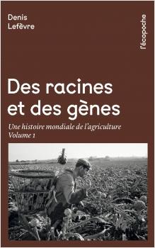 Des racines et des gènesTome I