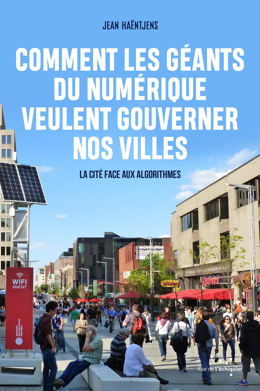 """Résultat de recherche d'images pour """"Comment les géants du numérique veulent gouverner nos villes : la cité face aux algorithmes"""""""