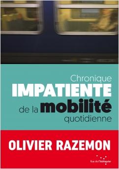 Chronique impatiente de la mobilité quotidienne