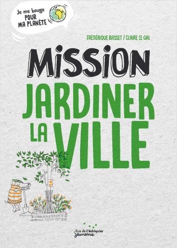 Mission Jardiner la ville