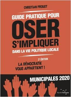 Guide pratique pour oser s'impliquer dans la vie politique locale - Deuxième édition