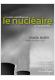 La vérité scientifique sur le nucléaire (en 10 questions)