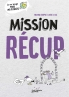 Mission Récup'