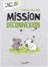 Mission Déconnexion