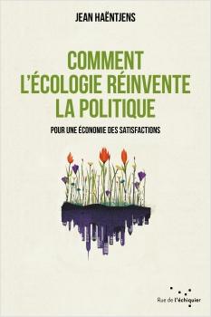 Comment l'écologie réinvente la politique EPUB