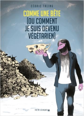 Comme une bête (ou comment je suis devenu végétarien)