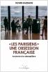 ''Les Parisiens'', une obsession française
