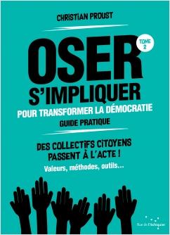 Oser s'impliquer pour transformer la démocratie