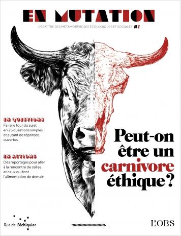Revue En MutationPeut-on être un carnivore éthique ?